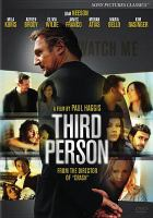 Cover image for Third person / a Corsan and Highway 61 Films production ; written and directed by Paul Haggis.