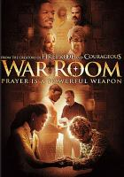 Cover image for War room / TriStar Prictures and Faithstep Films present ; in association with Provident Films and Affirm Films ; a Kendrick Brothers production ; produced by Stephen Kendrick ; written by Alex Kendrick & Stephen Kendrick ; directed by Alex Kendrick.