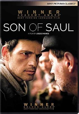 Cover image for Son of Saul = Saul fia / a Sony Pictures Classics release, Laododon Filmgroup presents with the support of the Hungarian National Film Fund and the Claims Conference ; screenplay by Clara Royer & László Nemes ; producers, Gábor Sipos & Gábor Rajna ; director, László Nemes.