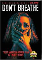 Cover image for Don't breathe / Screen Gems, Stage 6 Films in association with Ghost House Pictures presents ; a film by Fede Alvarez ; produced by Sami Saimi, Rob Tapert, Fede Alvarez ; written by Fede Alvarez & Rodo Sayagues ; directed by Fede Alvarez.