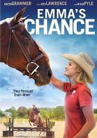 Cover image for Emma's chance / Taylor & Dodge present ; produced by Tyler W. Konney ; written and directed by Anna Elizabeth James.