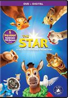 Cover image for The star / Affirm Films and Sony Pictures Animation present ; in association with Walden Media and The Jim Henson Company ; a Franklin Entertainment production ; a Sony Pictures Animation film ; produced by Jennifer Magee-Cook ; screenplay by Carlos Kotkin ; story by Simon Moore and Carlos Kotkin ; directed by Timothy Reckart.
