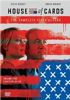 Cover image for House of cards. The complete fifth season / created for television by Beau Willimon ; Trigger Street Productions ; Wade\Thomas Productions ; MRC.