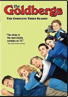 Cover image for The Goldbergs. The complete third season / Adam F. Goldberg Productions ; Happy Madison Productions ; Sony Pictures Television ; created by Adam F. Goldberg ; producer, Dan Levy.