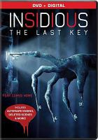Cover image for Insidious. The last key / Universal Pictures presents ; a Stage 6 Films presentation ; directed by Adam Robitel ; written by Leigh Whannell ; produced by Jason Blum, Leigh Whannell, Oren Peli, James Wan ; a Blumhouse production ; an Oren Peli production.