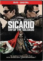 Cover image for Sicario : day of the soldado / Columbia Pictures presents a Black Label Media presentation ; produced by Basil Iwanyk [and four others] ; written by Taylor Sheridan ; directed by Stefano Sollima.