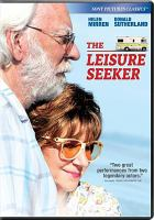 Cover image for The leisure seeker / Sony Pictures Classics, Indiana Production and Rai Cinema ; screenplay by Stephen Amidon, Francesca Archibugi, Francesco Piccolo, Paolo Virzí ; directed by Paolo Virzì ; produced by Fabrizio Donvito, Marco Cohen, Benedetto Habib.