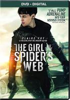 Cover image for The girl in the spider's web / Columbia Pictures and Metro Goldwyn Mayer Pictures present ; in association with Regency Enterprises ; a Scott Rudin/Yellow Bird/Pascal Pictures/Cantillon Company production ; produced by Scott Rudin, Eli Bush, Ole Søngberg, Søren Stærmose, Berna Levin, Amy Pascal, Elizabeth Cantillon ; screenplay by Jay Basu & Fede Alvarez and Steven Knight ; directed by Fede Alvarez.