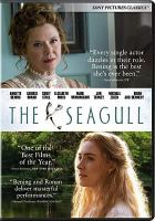 Cover image for The seagull / a Laluchien, Mar-Key Pictures, Artina Films production ; in association with KGB Media, Hyde Park International ; produced by Jay Franke, David Herro, Robert Salerno, Tom Hulce and Leslie Urdang ; screenplay by Stephen Karam ; directed by Michael Mayer.