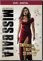 Cover image for Miss Bala / Columbia Pictures presents a Canana/Misher Films production ; screenplay by Gareth Dunnet-Alcocer ; produced by Kevin Misher, Pablo Cruz ; directed by Catherine Hardwicke.