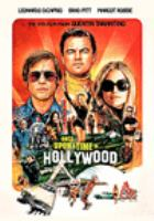 Cover image for Once upon a time... in Hollywood / Columbia Pictures presents in association with Bona Film Group a Heyday Films production ; a film by Quentin Tarantino ; produced by David Heyman, Shannon McIntosh, Quentin Tarantino ; written and directed by Quentin Tarantino.