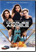 Cover image for Charlie's Angels / Columbia Pictures presents ; in association with Perfect World Pictures and 2.0 Entertainment ; a Brownstone/2.0 Entertainment/Cantillon Company production ; a film by Elizabeth Banks; produced by Doug Belgrad, Elizabeth Cantillon, Max Handelman, Elizabeth Banks ; story by Evan Spiliotopoulos and David Auburn ; screenplay by Elizabeth Banks ; directed by Elizabeth Banks.