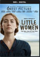 Cover image for Little women / written for the screen and directed by Greta Gerwig ; produced by Amy Pascal, Denise Di Novi, Robin Swicord ; Columbia Picutres and Regency Enterprises present ; a Pascal Pictures production.