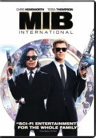 Cover image for Men in black : MIB International / Columbia Pictures presents in association with Tencent Pictures ; an Amblin Entertainment production in association with Parkes+MacDonald Image Nation ; produced by Walter E. Parkes and Laurie MacDonald ; written by Art Marcum & Matt Holloway ; directed by F. Gary Gray.