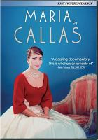 Cover image for Maria by Callas / a film by Tom Volf ; written and directed by Tom Volf ; a co-production by Éléphant Doc, Petit Dragon, and Unbeldi Productions ; in co-production with France 3 cinéma ; with the participation of France télévisions, MK2 Films, Ciné+.