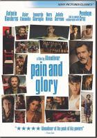 Cover image for Pain and glory = Dolor y gloria / El Deseo presenta ; un film de Almodóvar ; productor, Agustín Almodóvar ; guion y dirección, Pedro Almodóvar.