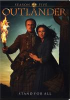 Cover image for Outlander. Season five / Left Bank Pictures ; Story Mining & Supply Co. ; Tall Ship Productions ; Sony Pictures Television ; produced by David Brown ; executive producer, Matthew B. Roberts ; executive producers, Ronald D. Moore [and six others] ; developed by Ronald D. Moore.