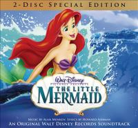 Cover image for The little mermaid [sound recording] : an original Walt Disney Records soundtrack / music by Alan Menken ; lyrics by Howard Ashman.