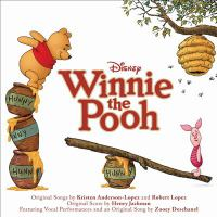 Cover image for Winnie The Pooh [sound recording] : [an original Walt Disney records soundtrack] / original songs by Kristen Anderson-Lopez and Robert Lopez ; original score by Henry Jackman.
