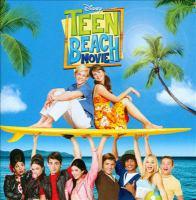 Cover image for Teen beach movie [sound recording] : [an original Walt Disney Records soundtrack].