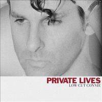 Cover image for Private lives [sound recording] / Low Cut Connie.