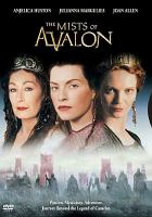 Cover image for The mists of Avalon / TNT presents a Mark Wolper production ; producers, Bernd Eichinger, Gideon Amir ; teleplay by Gavin Scott ; directed by Uli Edel.