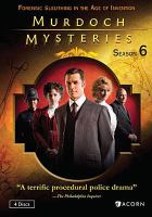 Cover image for Murdoch mysteries. Season 6 / directors, Don McCutcheon, Cal Coons, Harvey Crossland, Yannick Bisson, Peter Mitchell, Elenore Lindo, Dawn Wilkinson, Laurie Lynd.