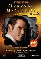 Cover image for Murdoch mysteries. Season 8 / a Shaftesbury Production in association with ITV Studios Global Entertainment, Ltd. ; created by Maureen Jennings.