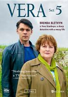Cover image for Vera. Set 5 / ITV Studios ; ITV Studios Global Entertainment ; produced by Margaret Mitchell.