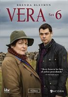 Cover image for Vera. Set 6 / ITV Studios ; ITV Studios Global Entertainment ; writers, Martha Hillier, Glen Laker, Paul Matthew Thompson ; producer, Letitia Knight ; directors, Marek Losey, Jill Robertson, Jamie Childs, Paul Gay.
