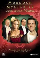 Cover image for Murdoch mysteries. A merry Murdoch Christmas / produced by Julie Lacey and Stephen Montgomery ; written by Peter Mitchell ; directed by Michael McGowan.