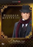 Cover image for Murdoch mysteries. The Christmas cases / a Shaftesbury production ; a CBC original series in association with ITV Studios Global Entertainment Ltd. ; producer, Julie Lacey ; produced by Stephen Montgomery.