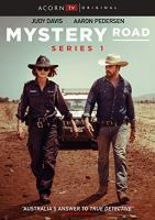 Cover image for Mystery Road. Series 1 / ABC Television ; Bunya Productions ; Golden Road Productions ; producers, Greer Simpkin & David Jowsey ; director, Rachel Perkins ; writers, Michaeley O'Brien [and others].