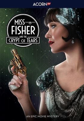 Cover image for Miss Fisher and the crypt of tears / Acorn TV and Screen Australia present ; an Every Cloud production ; producer, Fiona Eagger ; writer, Deb Cox ; director, Tony Tilse.