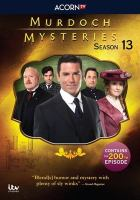 Cover image for Murdoch mysteries. Season 13 / a Shaftesbury production ; a CBC original series ; in association with ITV Studios Global Entertainment Ltd. ; producer, Julie Lacey.