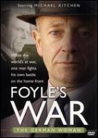 Cover image for Foyle's war. Set 1, The German woman / Greenlit Productions, produced in association with Paddock Productions ; produced by Jill Green ; written and created by Anthony Horowitz ; directed by Jeremy Silberston.