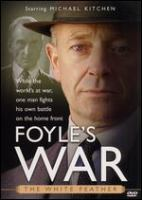 Cover image for Foyle's war. Set 1, The white feather / Greenlit Productions, produced in association with Paddock Productions ; produced by Simon Passmore and Jill Green ; written and created by Anthony Horowitz ; directed by Jeremy Silberston.