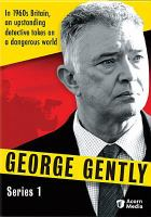 Cover image for George Gently. Series 1 / a Company Pictures production for BBC ; produced by Jake Lushington ; written by Peter Flannery and Mick Ford ; directed by Euros Lyn and Ciarán Donnelly.