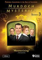 Cover image for Murdoch mysteries. Season 3 / a Shaftesbury Films production ; in association with ITV Studios Global Entertainment ; written by Cal Coons ... [et al.] ; directed by Cal Coons ... [et al.] ; produced by Laura Harbin, Jan Peter Meyboom and Shauna Jamison.