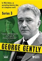 Cover image for George Gently. Series 3 / a Company Pictures production for BBC ; produced by Suzan Harrison ; written by Peter Flannery and Jimmy Gardner ; directed by Daniel O'Hara.