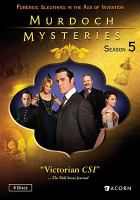 Cover image for Murdoch mysteries. Season 5 / Shaftesbury Films Production in association with ITV Global Entertainment ; written by Derek Schreyer [and others] ; directed by Paul Fox [and others] ; produced by Laura Harbin [and others].