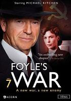 Cover image for Foyle's war. Set 7 / produced by Eleventh Hour Films in association with Acorn Media Group and Otcagon Films Limited ; created by Anthony Horowitz ; written by Anthony Horowitz and David Kane ; produced by Jeremy Gwilt ; directed by Stuart Orme and Andy Hay.