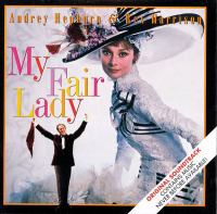 Cover image for My fair lady [sound recording] : original soundtrack recording / [book and lyrics by Alan Jay Lerner ; music by Frederick Loewe].