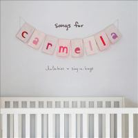 Cover image for Songs for Carmella [sound recording] : lullabies & sing-a-longs / Christina Perri.
