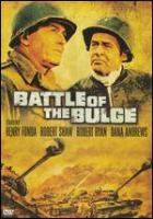 Cover image for Battle of the Bulge / Warner Bros. Pictures presents a Cinerama, Inc. production ; a Sidney Harmon in association with United States Pictures, Inc. production ; produced by Milton Sperling and Philip Yordan ; written by Philip Yordan, Milton Sperling, John Melson ; directed by Ken Annakin.