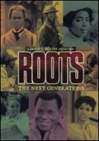 Cover image for Roots, the next generations / executive producer, David L. Wolper ; producer, Stan Margolis ; developed for television by Ernest Kinoy ; a David L. Wolper production ; Warner Bros. Television.
