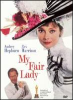 Cover image for My fair lady / lyrics by Alan Jay Lerner ; music by Frederick Loewe ; screenplay by Alan Jay Lerner ; produced by Jack L. Warner ; directed by George Cukor.