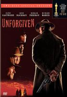 Cover image for Unforgiven / Warner Bros. presents a Malpaso production ; written by David Webb Peoples ; produced and directed by Clint Eastwood.