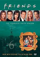 Cover image for Friends. The complete sixth season / Warner Bros. Television ; Bright/Kauffman/Crane Productions ; writers, Adam Chase ; director, Kevin S. Bright.
