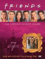 Cover image for Friends. The complete seventh season / Warner Bros. Television ; Bright/Kauffman/Crane Productions ; producers, Dana Borkow ... [et al.] ; writers, Doty Abrams ... [et al.] ; directors, Kevin Bright ... [et al.].